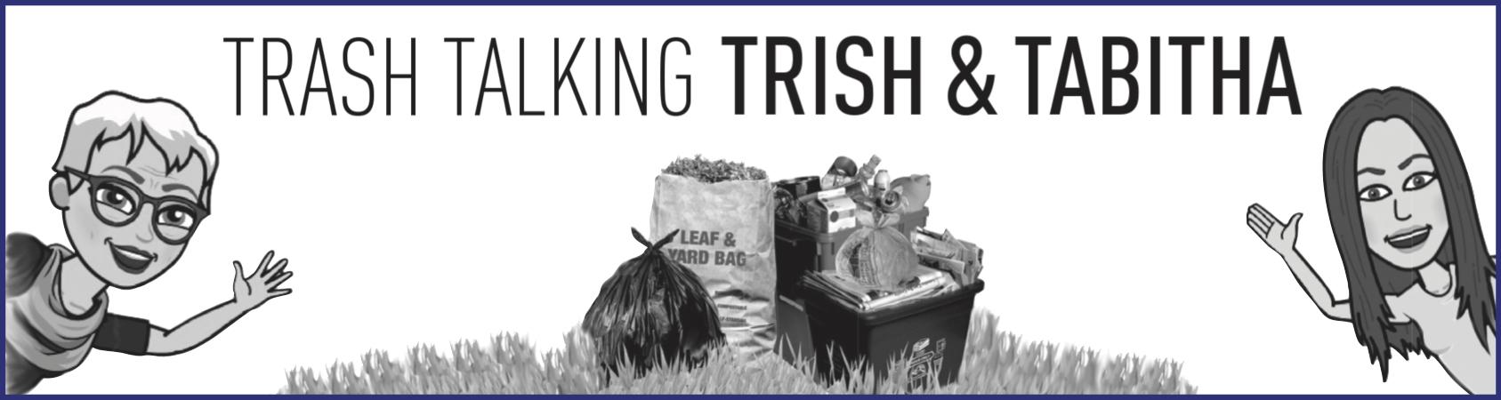 Trash Talking Trish & Tabitha Column Heading