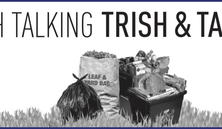 Trash Talking with Trish & Tabitha